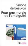 Pour une morale de l'ambiguïté - Simone de Beauvoir