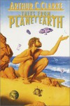 Tales from Planet Earth (A Bantam Spectra book) - Arthur C. Clarke