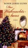 Das Weihnachtshaus - Robin Jones Gunn