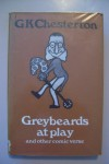 Greybeards at Play and Other Comic Verse - G. K. Chesterton