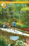 The Last Bridge Home - Linda Goodnight