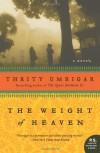 The Weight of Heaven: A Novel (P.S.) - Thrity Umrigar