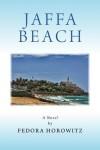 Jaffa Beach: Historical Fiction - Fedora Horowitz