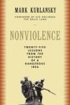 Nonviolence: Twenty-five Lessons from the History of a Dangerous Idea - Mark Kurlansky, Dalai Lama XIV