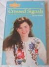 Crossed Signals (Sweet Dreams Series #158) - Janice Boies