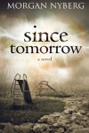 Since Tomorrow - Morgan Nyberg