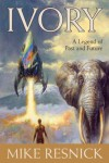 Ivory - Mike Resnick
