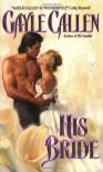 His Bride - Gayle Callen