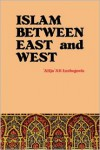 Islam Between East and West - 'Alija 'Ali Izetbegovic