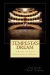 Tempesta's Dream - A Story of Love, Friendship and Opera - Vincent B. Chip LoCoco