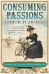 Consuming Passions - Judith Flanders