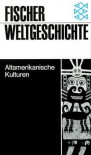 Fischer Weltgeschichte, Bd.21, Altamerikanische Kulturen - Laurette Sejourne