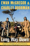 Long Way Down: An Epic Journey by Motorcycle from Scotland to South Africa - 'Ewan McGregor',  'Charley Boorman'