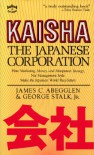 Kaisha: the Japanese Corporation - James C. Abegglen;George Stalk Jr.