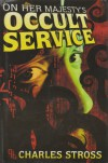 On Her Majesty's Occult Service - Charles Stross