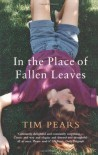 In The Place of Fallen Leaves - Tim Pears