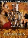 The Spartan Slave - Alexandros
