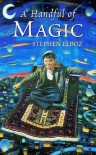 A Handful of Magic - Stephen Elboz