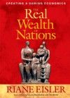 The Real Wealth of Nations: Creating a Caring Economics - Riane Eisler