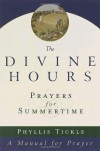The Divine Hours: Prayers for Summertime--A Manual for Prayer (v. 1) - Phyllis Tickle