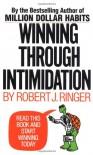 Winning Through Intimidation - Robert J. Ringer