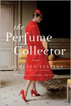 The Perfume Collector: A Novel - Kathleen Tessaro