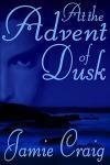 At The Advent Of Dusk - Jamie Craig