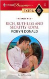 Rich, Ruthless and Secretly Royal - Robyn Donald