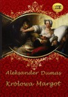 Królowa Margot - Aleksander Dumas (ojciec)
