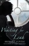 Waiting for Leah - Arnost Lustig