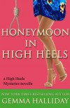 Honeymoon in High Heels (A High Heels Mystery #6.5) - Gemma Halliday