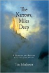 The Narrows, Miles Deep: A Novella and Stories - Tom Schabarum