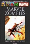 Marvel Zombies (Wielka Kolekcja Komiksów Marvela, 22) - Robert Kirkman, Sean Phillips, Maciej Nowak-Kreyer