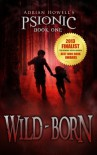Wild-born (Psionic Pentalogy Book 1) - Adrian Howell
