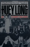 Huey Long - T. Harry Williams