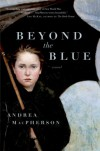 Beyond the Blue - Andrea MacPherson