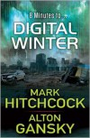 Digital Winter - Mark Hitchcock,  Alton Gansky