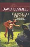 L'ultimo eroe dei drenai - David Gemmell