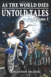 As The World Dies Untold Tales Volume 3 - Rhiannon Frater, Philip Rogers