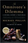 The Omnivore's Dilemma: A Natural History of Four Meals by Michael Pollan - n/a