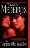 The Vampire Who Loved Me The Vampire Who Loved Me - Teresa Medeiros