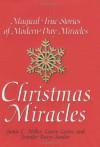 Christmas Miracles: Magical True Stories of Modern-Day Miracles - Jamie C. Miller;Laura Lewis;Jennifer Basye Sander