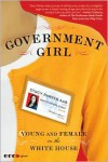 Government Girl: Young and Female in the White House - Stacy Parker Aab