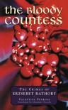 The Bloody Countess: Crimes of Elisabeth Bathory, Countess Dracula (True Crime Series) - Valentine Penrose