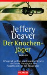 Der Knochenjäger  - Jeffery Deaver, William Jefferies, Hans-Peter Kraft