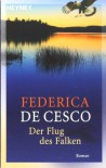 Der Flug Des Falken Roman - Federica de Cesco