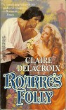 Roarke's Folly - Claire Delacroix
