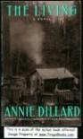 The Living: A Novel - Annie Dillard