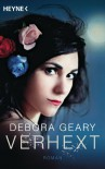 Verhext  - Debora Geary