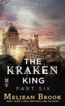 The Kraken King Part VI: The Kraken King and the Crumbling Walls - Meljean Brook